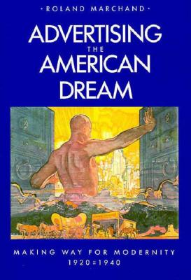 Advertising the American Dream By Marchand, Roland