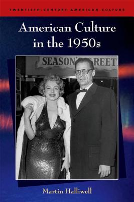 American Culture in the 1950s By Halliwell, Martin